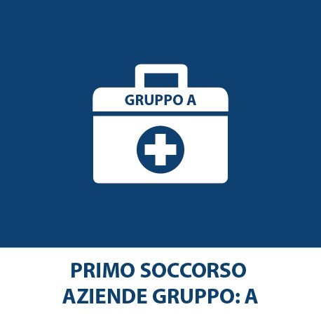 Primo soccorso – (Aziende Gruppo : A)